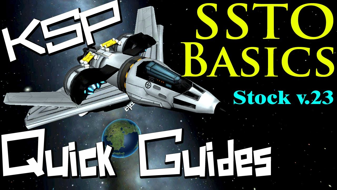 KSP Quick Guides: SSTO Tutorial – The Basics for an SSTO! Stock v.23