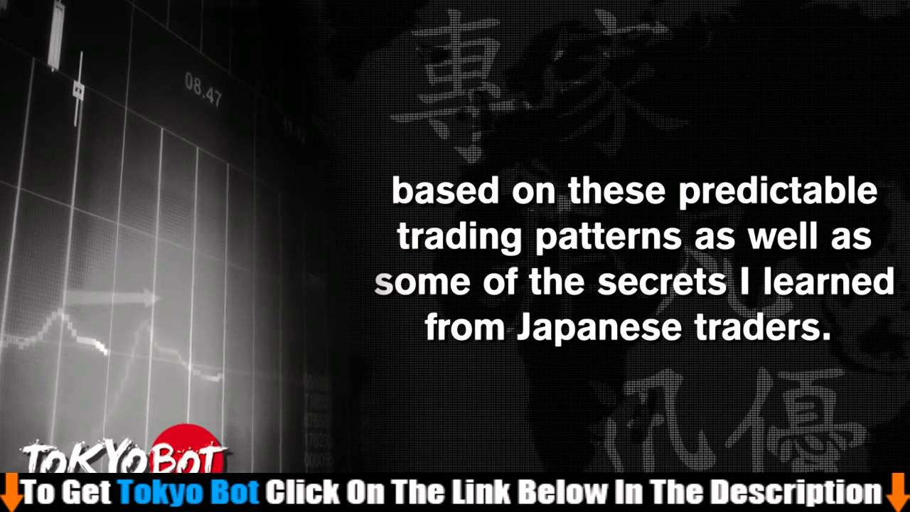 Tokyo Bot Review | Automated Japanese Trading Software