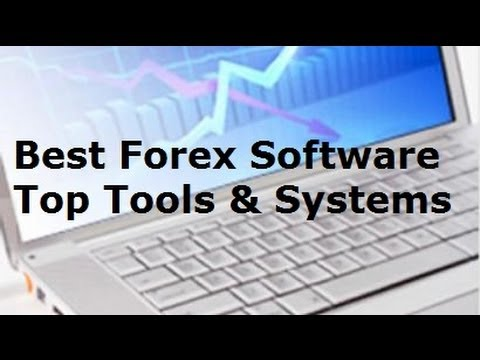 Best Forex Trading Software – Top Forex Software, Programs, Tools and Systems Reviewed