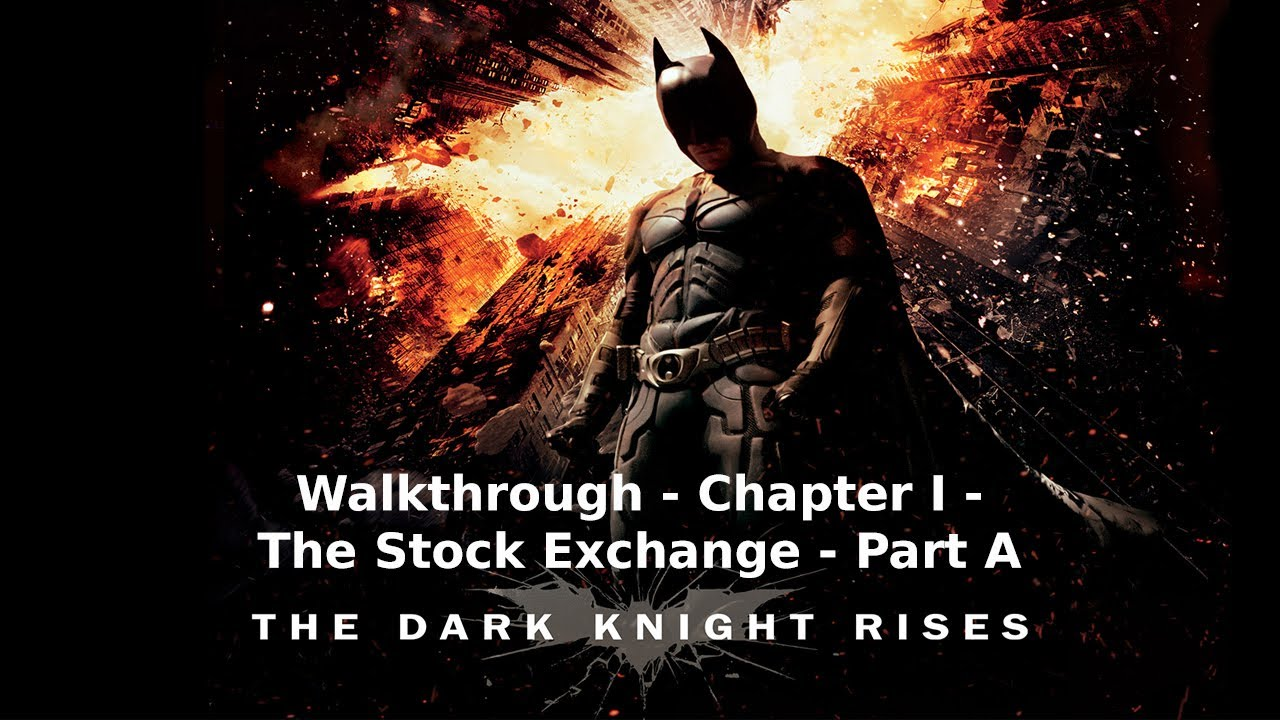 The Dark Knight Rises – Walkthrough – Chapter I – The Stock Exchange – Part A
