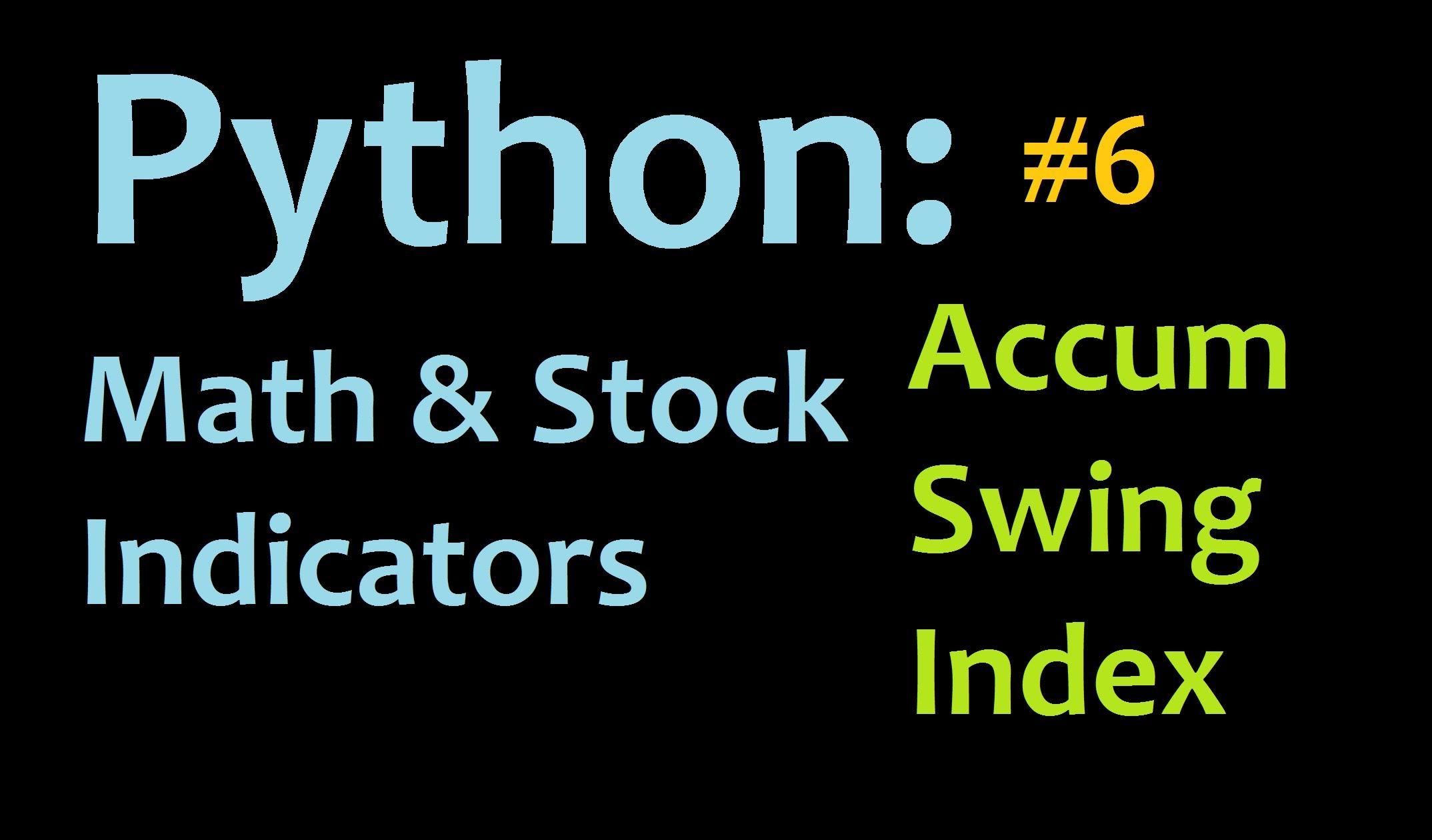 Python: Accumulative Swing Index (ASI) 3 Mathematics and Stock Indicators