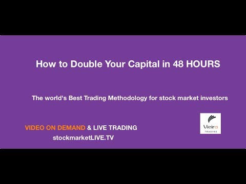How to Double Your Capital in 48 Hours @ Vieira Trading stock market LIVE.TV