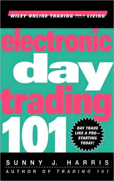 ELECTRONIC DAY TRADING 101 by Sunny J. Harris * New Hardcover Stock Trading book