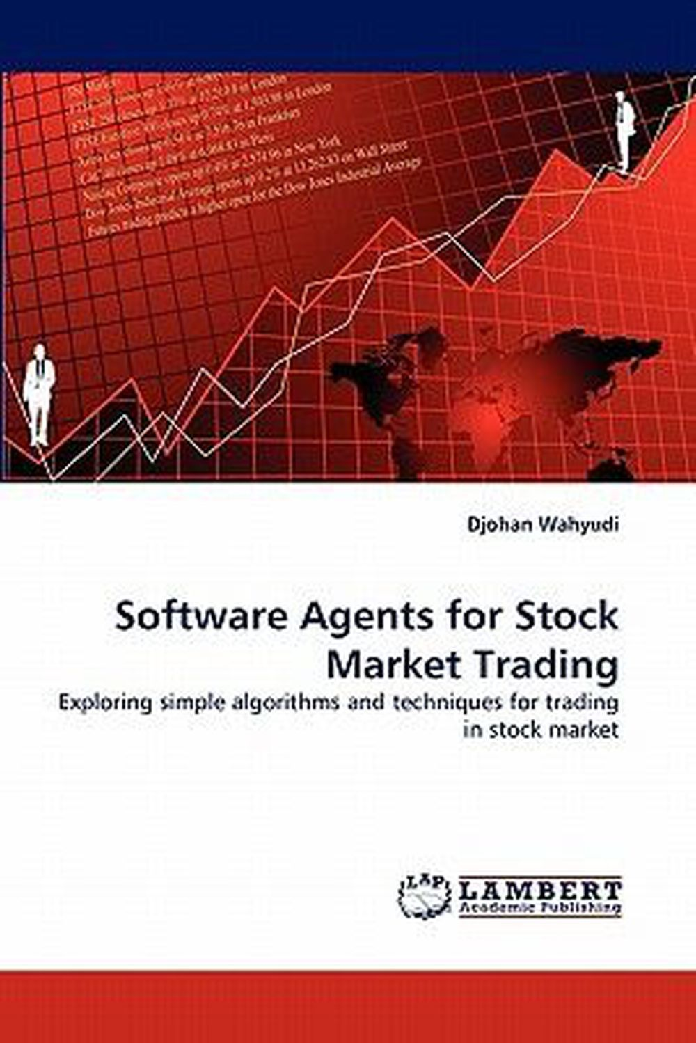Software Agents for Stock Market Trading: Exploring simple algorithms and techni