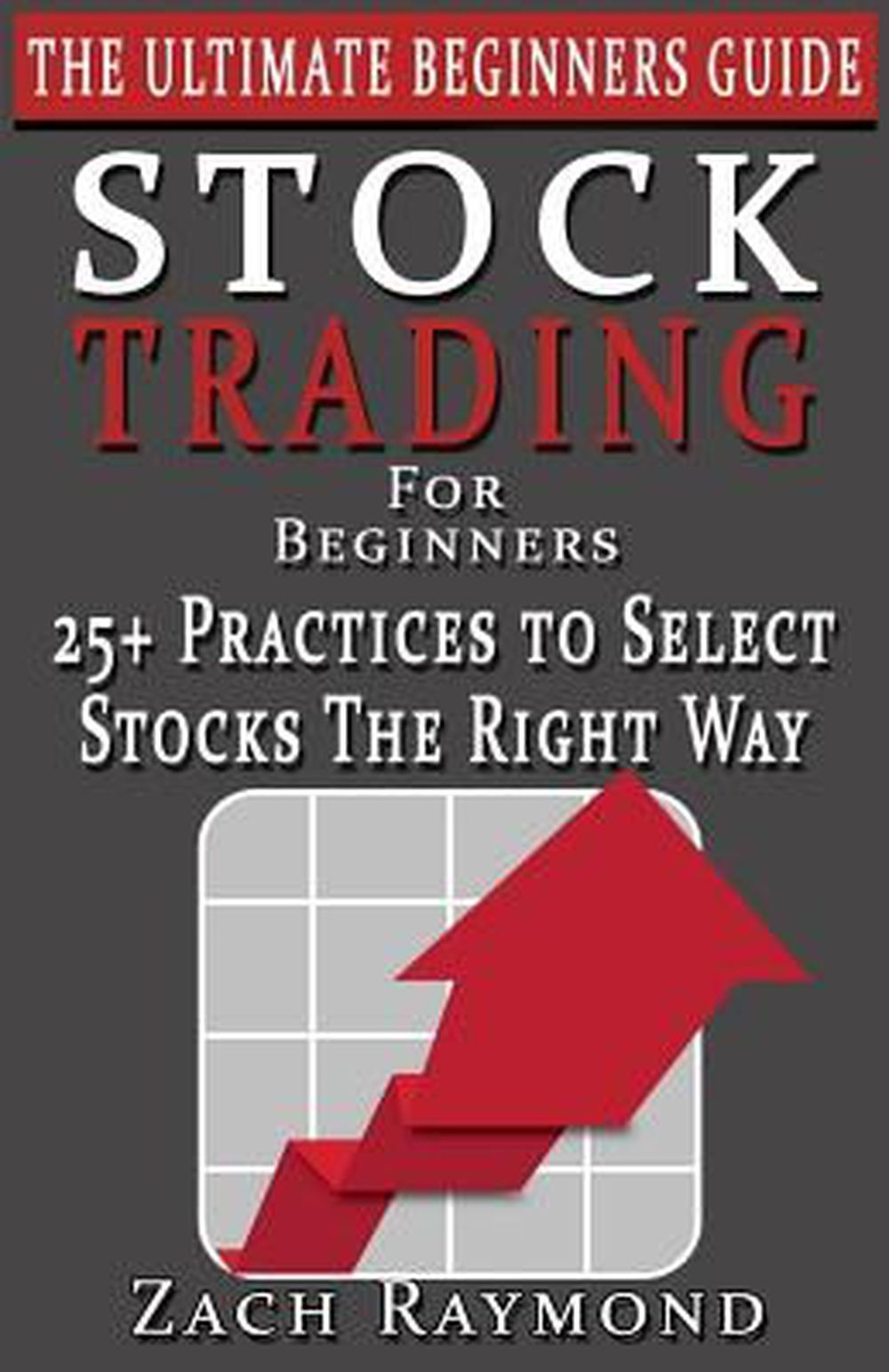Stocks: Stock Trading for Beginners: The Ultimate Beginner's Guide – 25+ Ways to