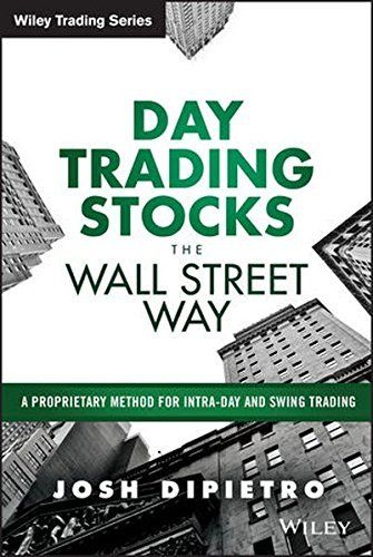 Day Trading Stocks the Wall Street Way: A Propriet