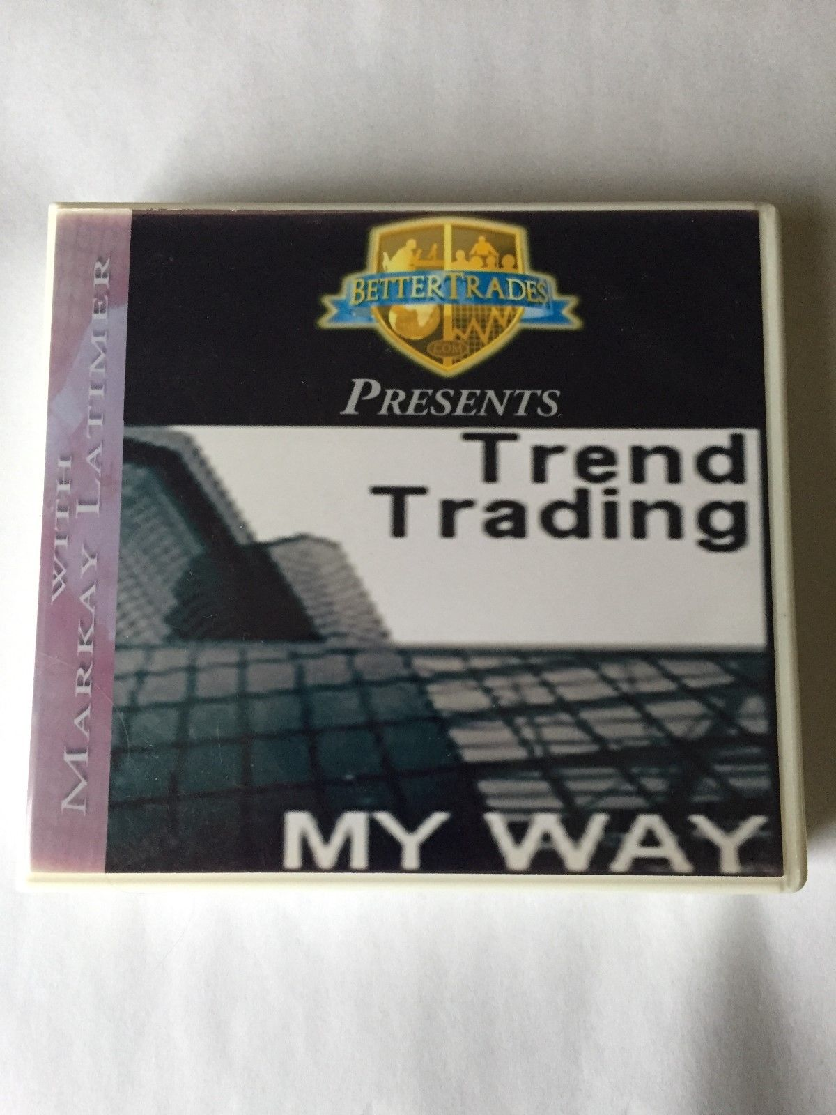Trend Trading My Way by stock and option trader Markay Latimer