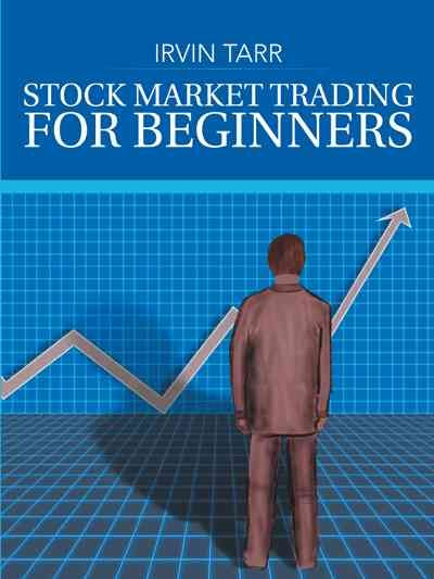 Stock Market Trading for Beginners, Paperback by Tarr, Irvin