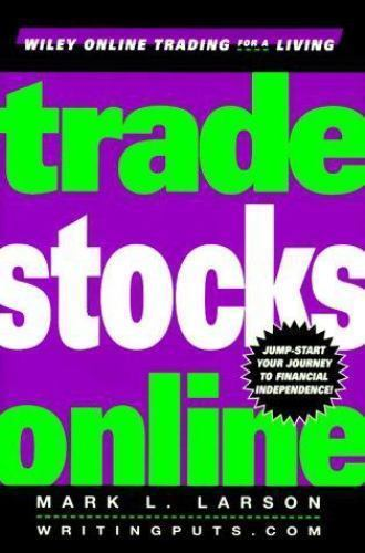 Trade Stocks Online (Wiley Online Trading for a Living) Mark L. Larson Hardcove