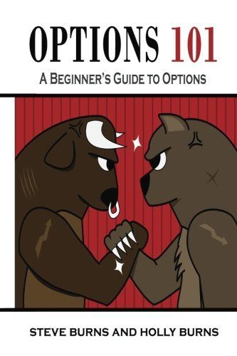 OPTIONS 101: A BEGINNER'S GUIDE TO TRADING OPTIONS IN STOCK By Holly Burns *NEW*