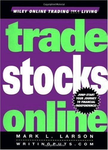 Trade Stocks Online (Wiley Online Trading for a Li