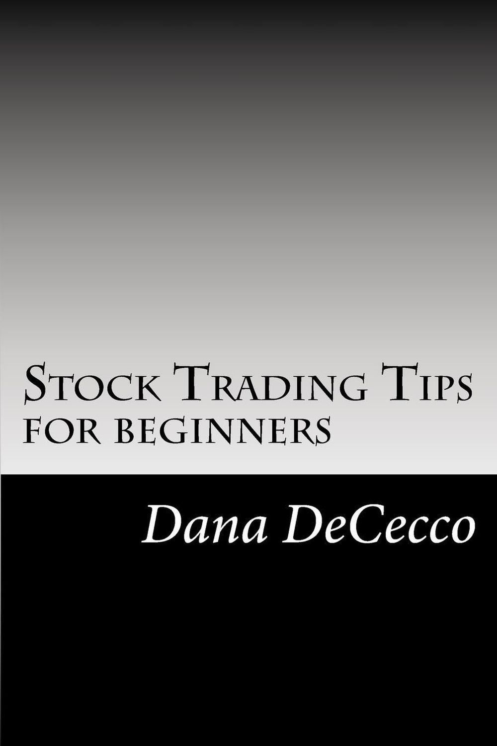 Stock Trading Tips: For Beginners by Dana Dececco (English) Paperback Book Free