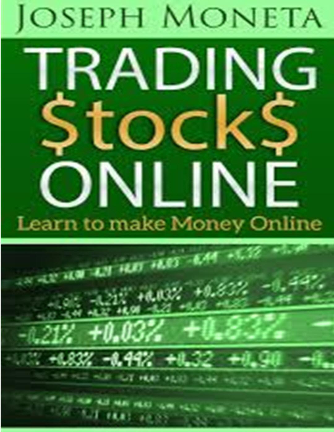 Trading Stocks Online by Joseph Moneta: Learn to make Money Online