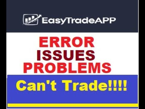 EasyTradeAPP😭 Trading Errors, Issues, Problems EXPLAINED (CANNOT TRADE ???😭😭😭)