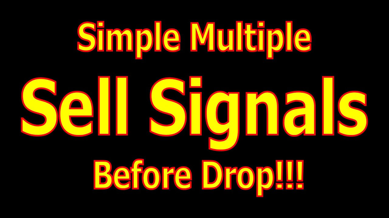 Simple Multiple Sell Signals Before Drop – #914