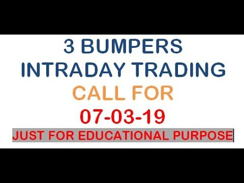 ## 3 BUMPER STOCK FOR INTRADAY 07 MAR 19 WITH SL JUST FOR EDUCATIONAL PURPOSE