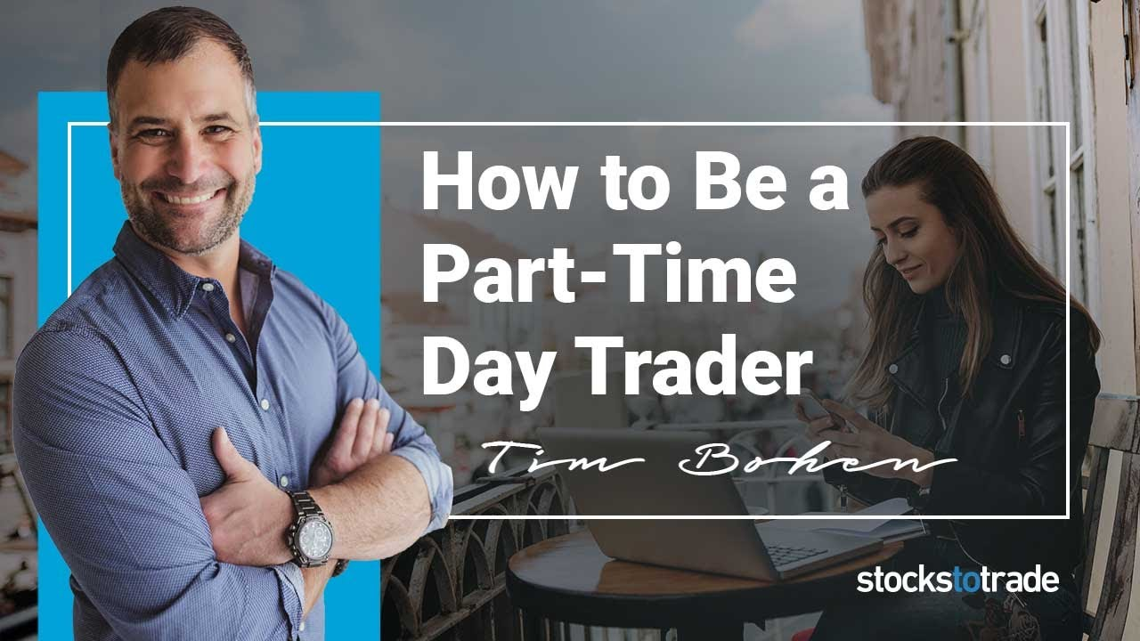 How To Be A Part-Time Trader