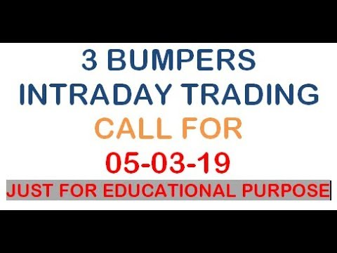 3 BUMPER STOCK FOR INTRADAY 05 MAR 19 WITH SL JUST FOR EDUCATIONAL PURPOSE