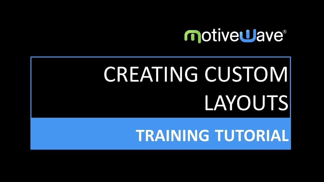 Creating A Custom Layout in the MotiveWave Trading Software
