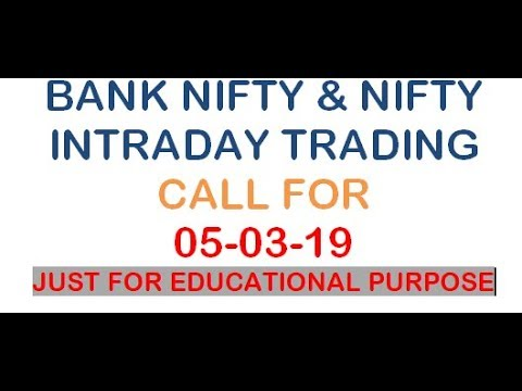 BNF NIFTY AND NIFTY INTRADAY CALL FOR 05 MAR 19 WITH SL JUST FOR EDUCATIONAL PURPOSE