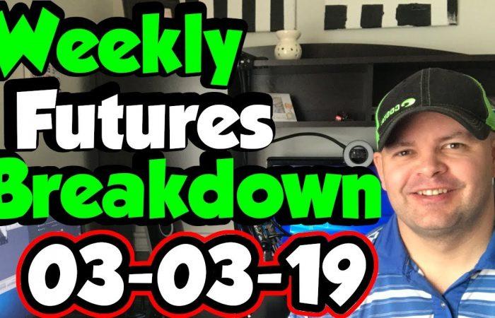 Weekly Futures Breakdown 03-03-19 | Stock Market Investing 5
