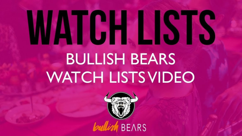 Stock Watch Lists – Bullish Bears Stock Watch List 3-11-2019