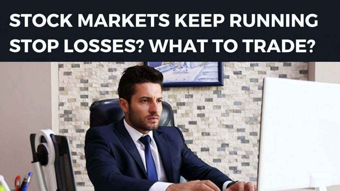 Stock Markets Are Running Stop Losses?