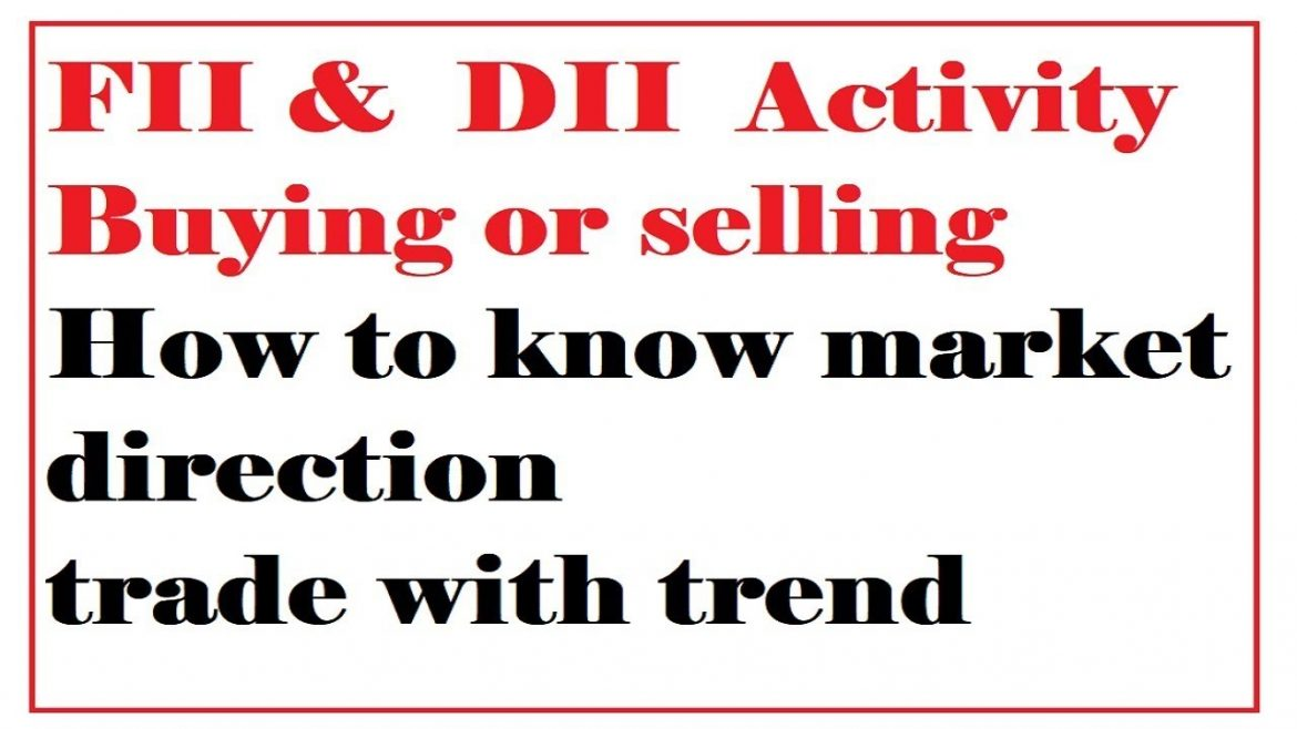 fii and dii trading activity | How to know market direction