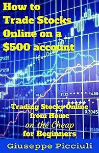 How to Trade Stocks Online on a $500 account: Trading Stocks Online from Home on