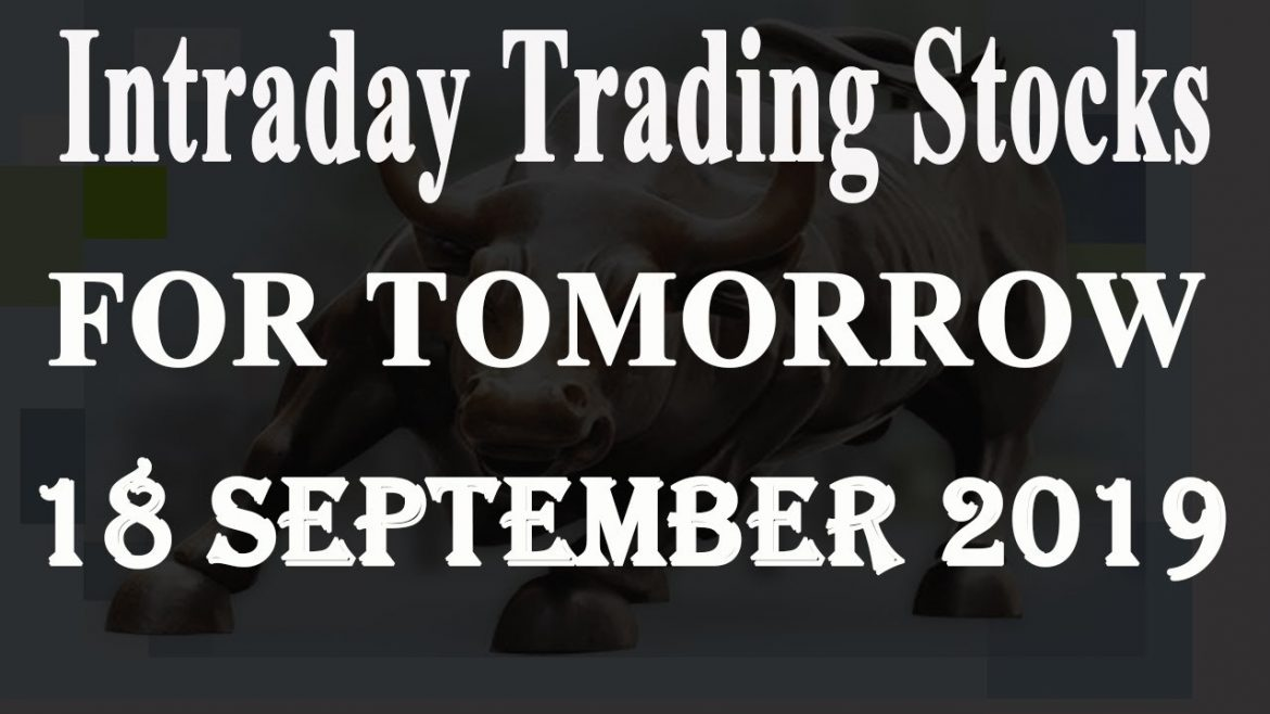 Intraday Trading Tips for Tomorrow 18 September 2019| Stocks buy for Tomorrow | Free trading tips