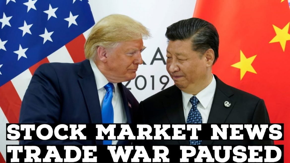 STOCK MARKET NEWS-TRADE WAR WITH CHINA PAUSED