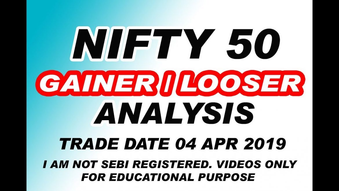 NIFTY 50 GAINER / LOOSER STOCKS ANALYSIS TRADE DATE 04 APRIL 2019