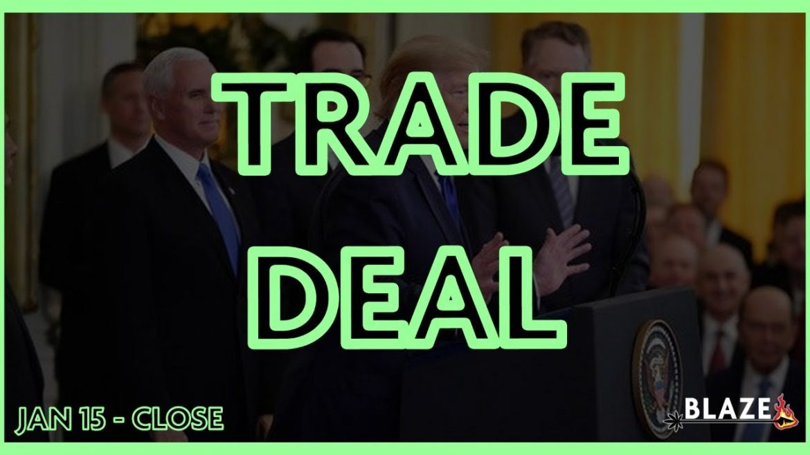 Historic Phase 1 Trade Deal Signed – Stock Market Review for Jan 15, 2020