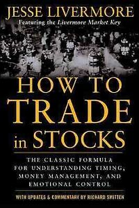 How to Trade in Stocks : His Own Words: The Jesse Livermonre Secret Trading F…