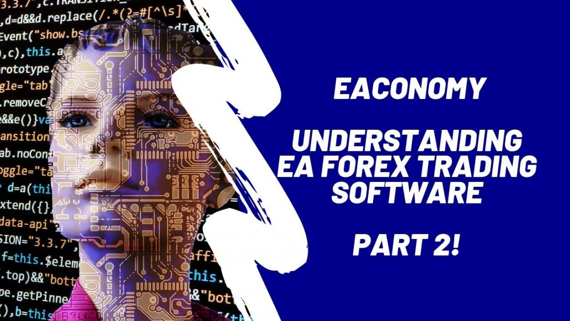 EAconomy: Understanding EA Forex Trading Software PART 2 – Advanced Training
