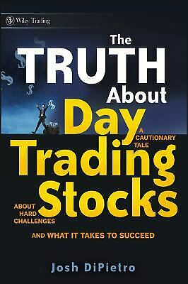 The Truth about Day Trading Stocks : A Cautionary Tale about Hard Challenges…