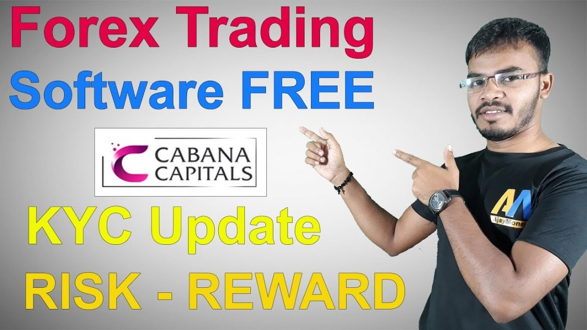 Forex Trading Software FREE | Cabana Capital KYC Update & Risk-Reward