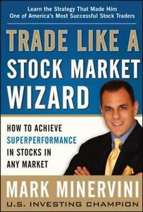 Trade Like a Stock Market Wizard : How to Achieve Super Performance in Stocks…