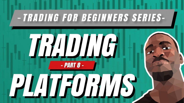 👶Trading 101 | Trading Platforms