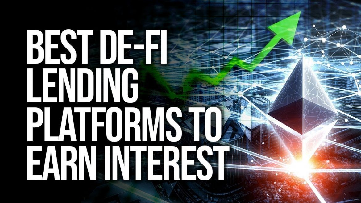 Best Defi Lending Platforms To Earn Interest On Your Cryptocurrency