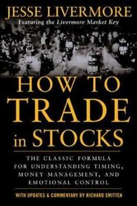 How to Trade in Stocks by Jesse Livermore (2006, Perfect)