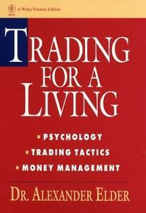 Wiley Finance Ser.: Trading for a Living : Psychology, Trading Tactics, Money…