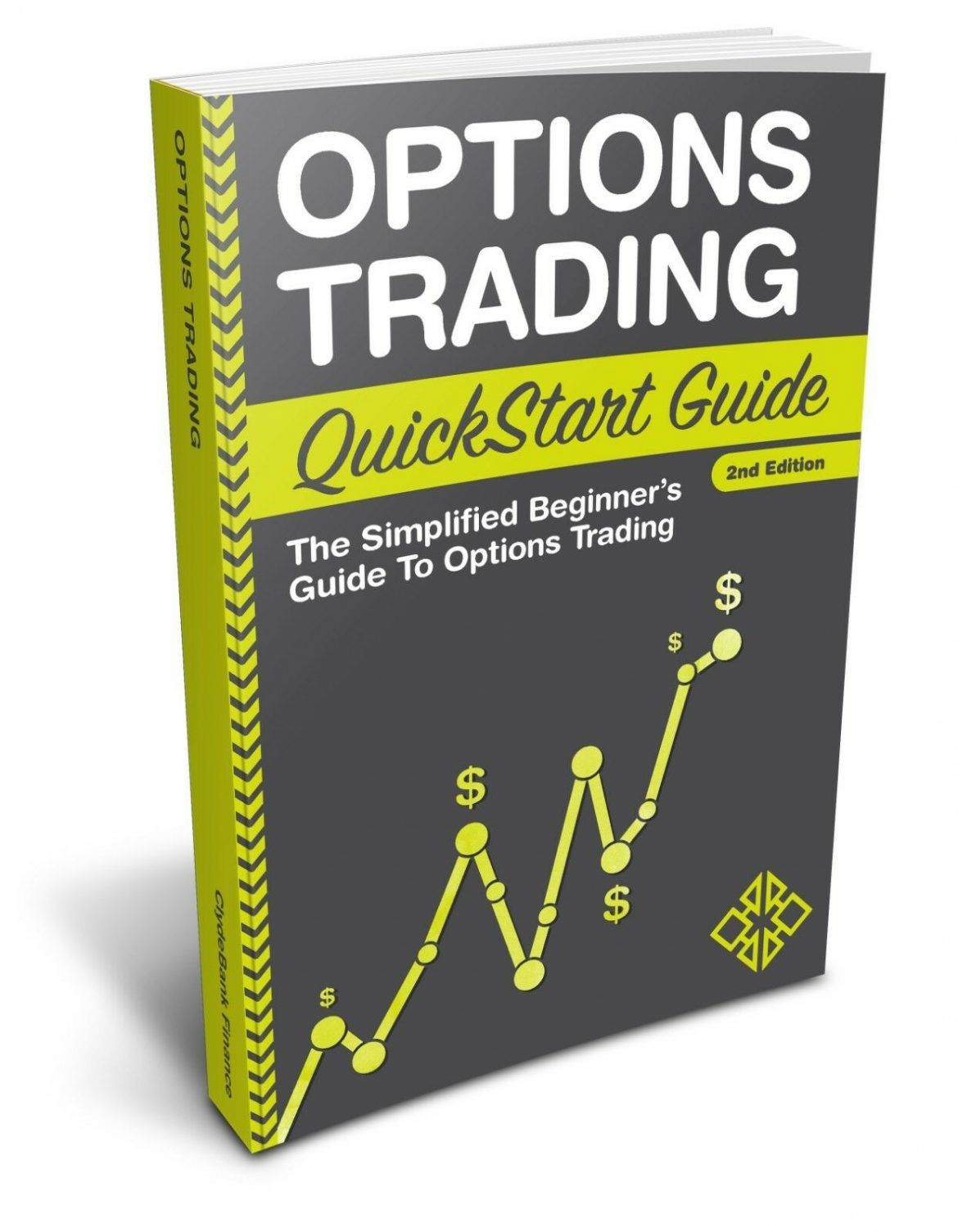 Options Trading QuickStart Guide: The Simplified Beginner's Guide To Options