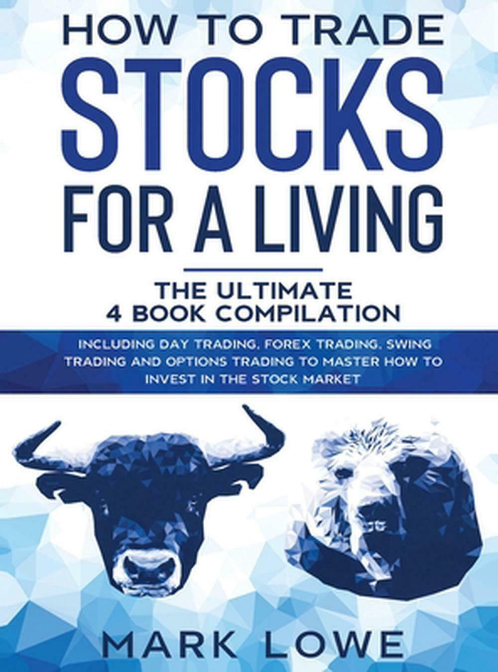 How to Trade Stocks for a Living: 4 Books in 1 – How to Start Day