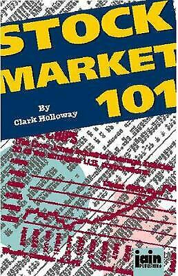 Stock Market 101 by Clark Holloway