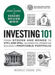 Adams 101 Ser.: Investing 101 : From Stocks and Bonds to EFTs and IPOs, an…