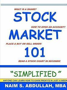Stock market 101 Simplified by MBA Naim, BS Abdullah (2010, Paperback)