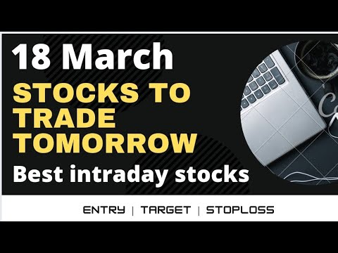 Daily Best Intraday Stocks || 18 March 2021 || Stocks to trade tomorrow.