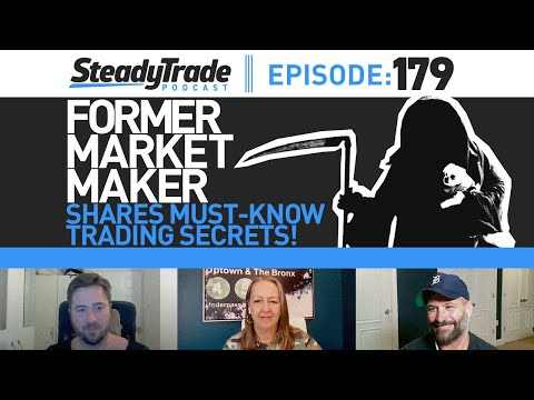 Ep 179: Former Market Maker Shares Must-Know Trading Secrets!