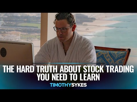 The Hard Truth About Stock Trading You Need To Learn
